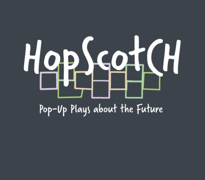 Hopscotch logo with text Hopscotch Pop-up Plays about the Future